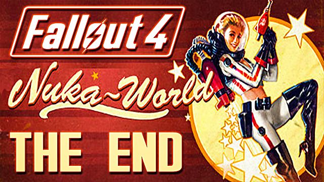 The End is Here: Fallout 4 Comes to a Close with the Nuka World DLC